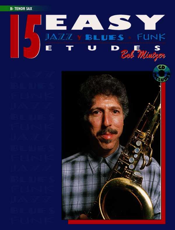 15 Easy Jazz, Blues & Funk Etudes By Mintzer, Bob