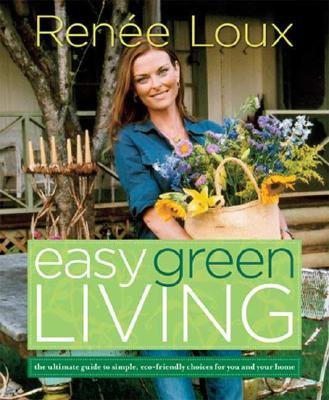 Easy Green Living By Loux, Renee